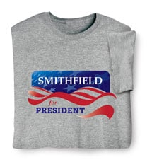 """Personalized """"Your Name"""" for President Banner Shirt"""