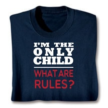 I'm The Only Child T-Shirt