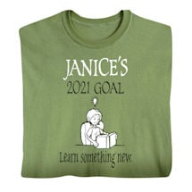 """Personalized """"Your Name""""  Goal Shirt - Learn Something New"""