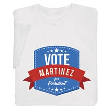 "Personalized ""Your Name"" Vote for President Shirt"