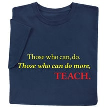 Those Who Can, Do Shirts