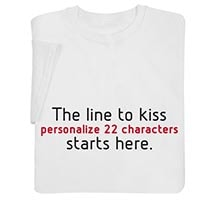Personalized The Line To Kiss Starts Here Shirts