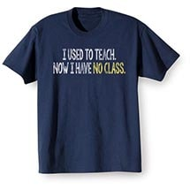 I Used to Teach T-Shirt