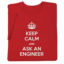 Keep Calm and Ask an Engineer T-Shirt