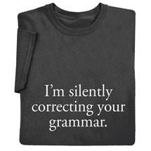 I'm Silently Correcting Your Grammar Shirts