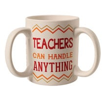 Teachers Can Handle Anything Mug