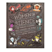 Women in Science: 50 Fearless Pioneers Who Changed the World Book