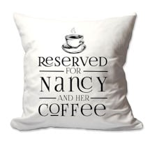 Personalized Reserved For Coffee Pillow