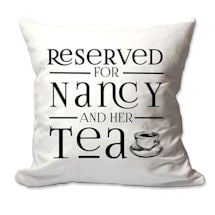 Personalized Reserved For Tea Pillow