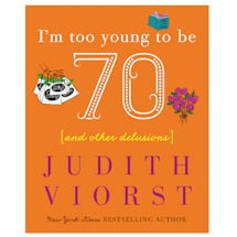 I'm Too Young to Be Seventy