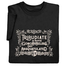 Tripudiate as Though Gongoozlers Have Absquatulated Shirts