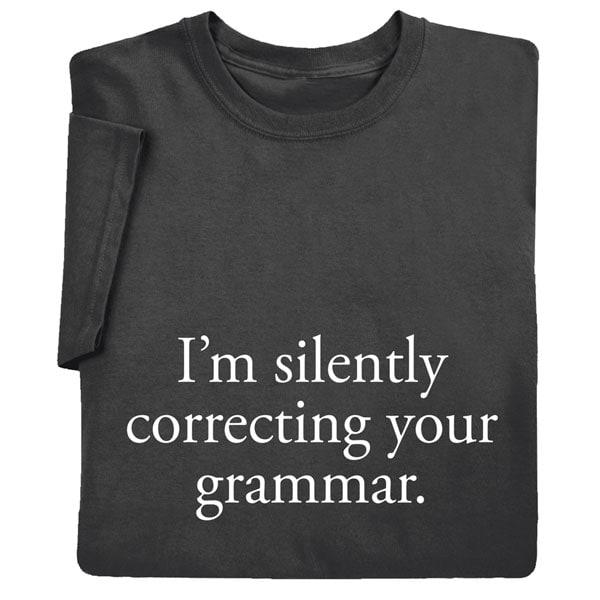 e63dbd1d I'm Silently Correcting Your Grammar Shirts | 9 Reviews | 4.67 Stars ...