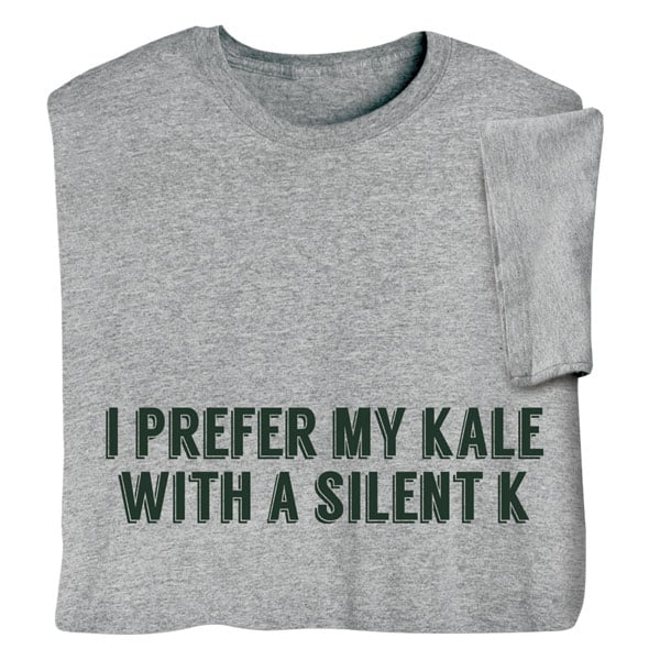 4f16a1b169 I Prefer My Kale with a Silent K