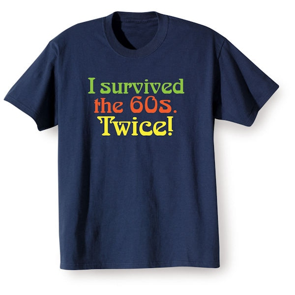 055dded2a I Survived the 60s Twice Shirts | 6 Reviews | 4.83 Stars | Signals | HY8711