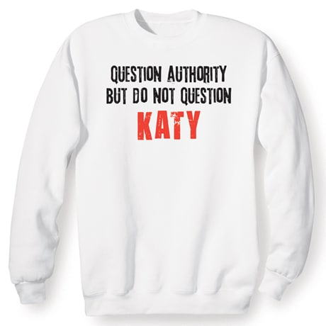 Question Authority But Do Not Question (Your Choice Of Name Goes Here) Shirt