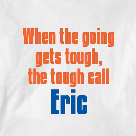 When The Going Gets Tough, The Tough Call (Your Choice Of Name Goes Here) Shirt