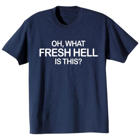 Oh What Fresh Hell Big Bang Theory T-Shirt