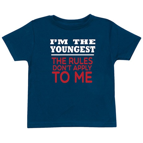 """I'm the Youngest Rules Don't Apply"" T-Shirt"