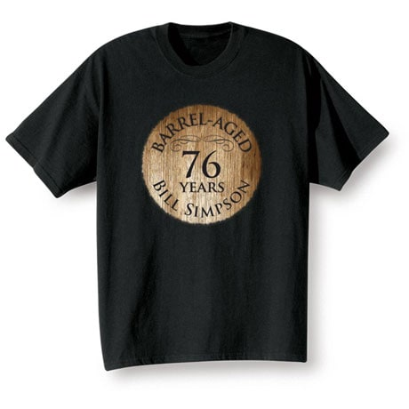 """Personalized """"Your Name & Age"""" Barrel Aged Birthday/Retirement Shirt"""