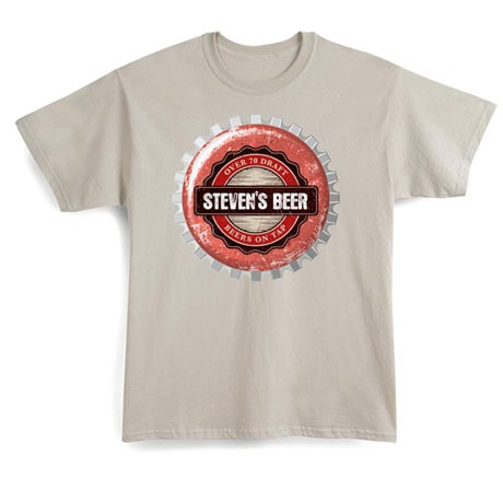 "Personalized ""Your Name"" Beer on Tap Bottle Cap Shirt"