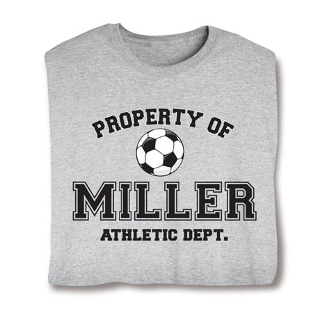 "Personalized Property of ""Your Name"" Soccer T-Shirt"