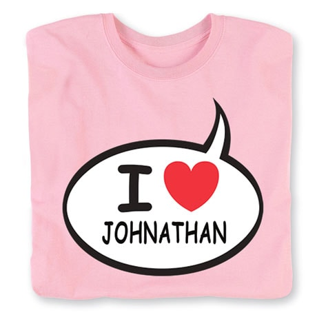 """Personalized I Love """"Your Name"""" Speech Balloon Shirt"""