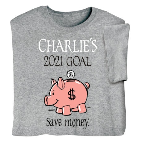 Personalized 'Your Name'  Goal Shirt - Save Money