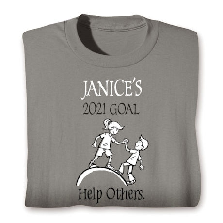 Personalized 'Your Name'  Goal Shirt - Help Others
