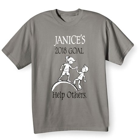 """Personalized """"Your Name""""  Goal Shirt - Help Others"""