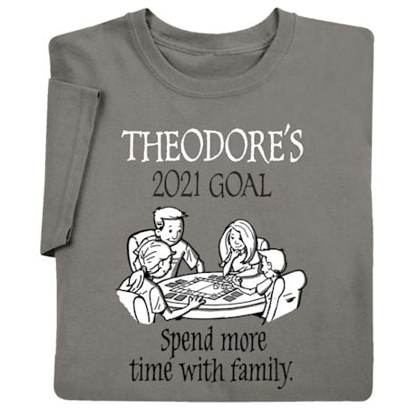 """Personalized """"Your Name"""" Goal Shirt - Spend More Time With Family"""