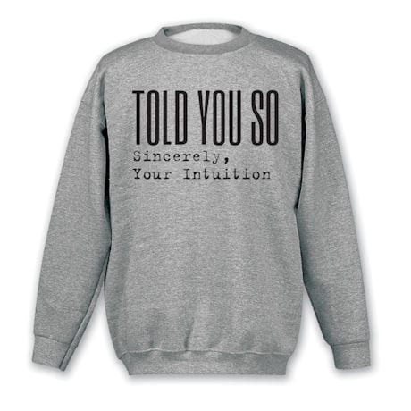 Told You So Shirts