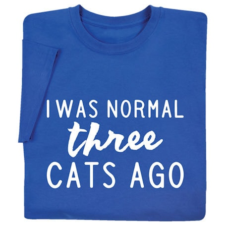 Personalized I was Normal Three Cats Ago Shirts