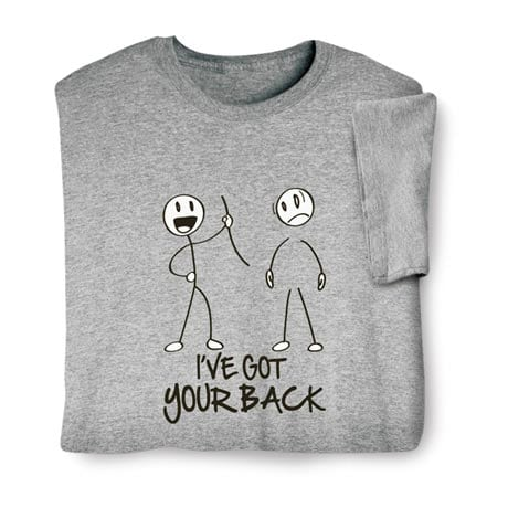 I've Got Your Back Shirts