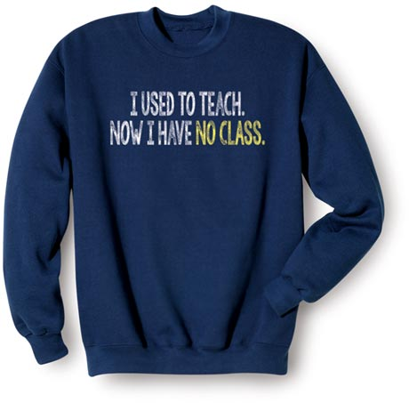 I Used to Teach Sweatshirt