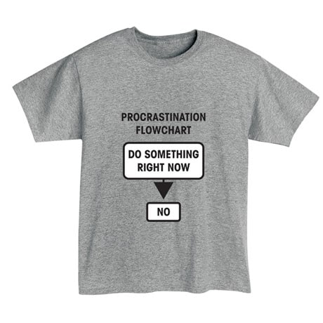 Procrastination Flowchart T-Shirt