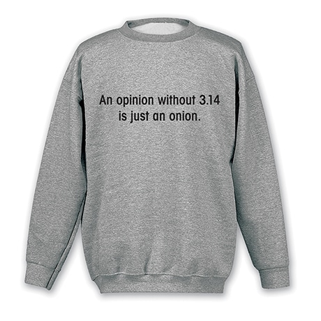 An Opinion Is Just An Onion Sweatshirt