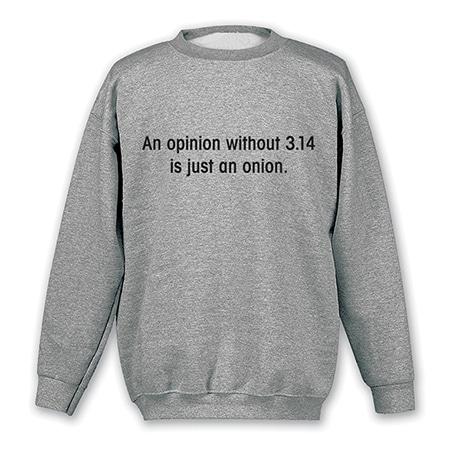 An Opinion Is Just An Onion Sweatshirt