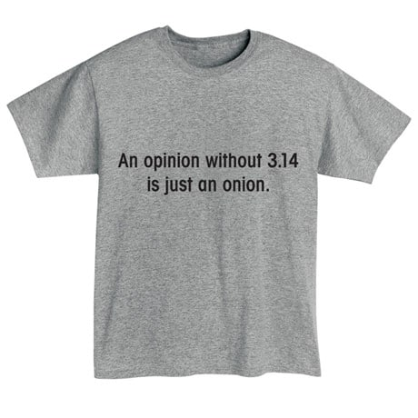 An Opinion Is Just An Onion T-Shirt