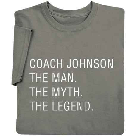 """Personalized """"The Man, The Myth, The Legend"""" Shirts"""