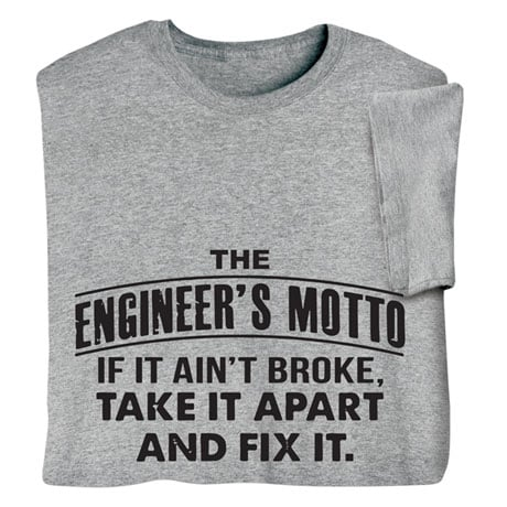 The Engineer's Motto Shirts