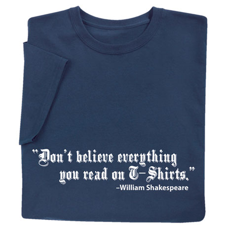 Don't Believe Everything You Read Shirts
