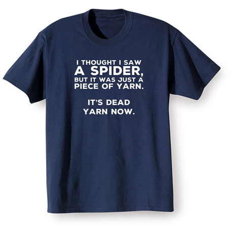 I Thought It Was a Spider Shirts