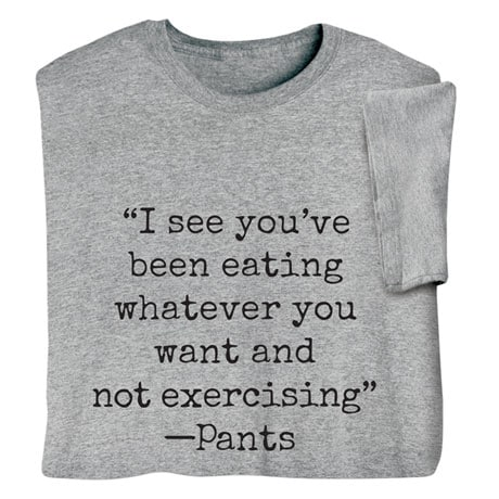 A Note from Your Pants Shirts