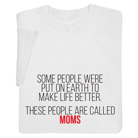 Personalized Some People Were Put on Earth to Make Life Better Shirts
