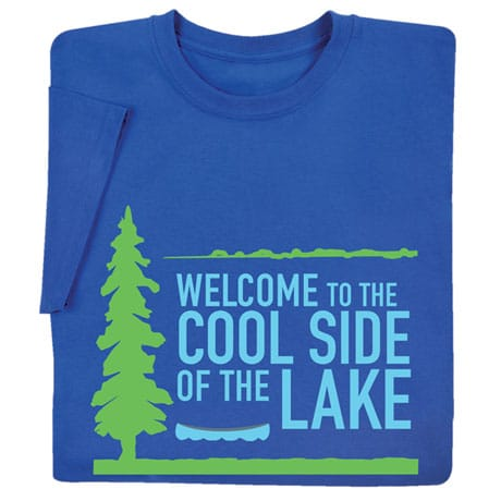 Cool Side of the Lake Shirts