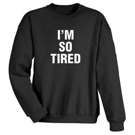 I'm So Tired Shirts and Nightshirt and I'm Not Tired Snapsuit and Toddler T-Shirt