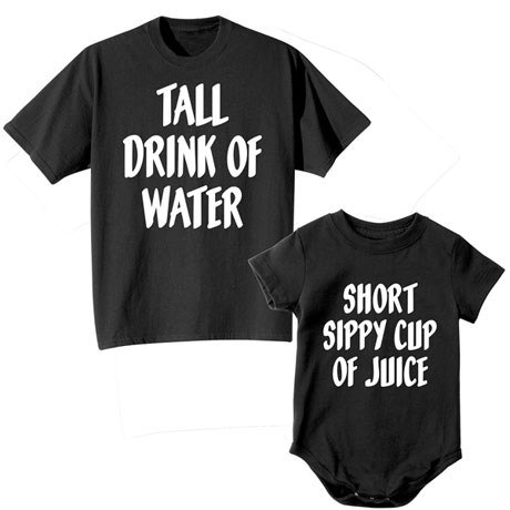 Tall Drink of Water Shirts and Short Sippy Cup of Juice and Toddler T-Shirt and Snapsuit