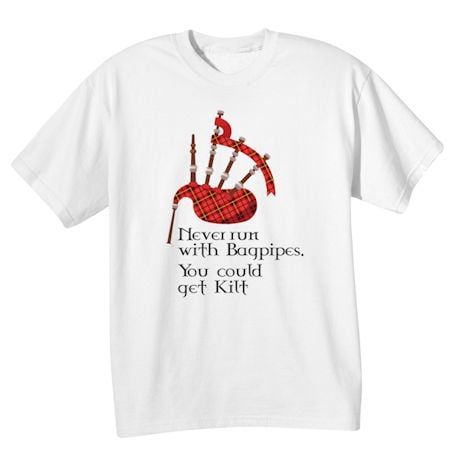 Never Run with Bagpipes Shirts
