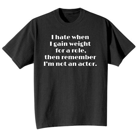I'm Not an Actor Shirts