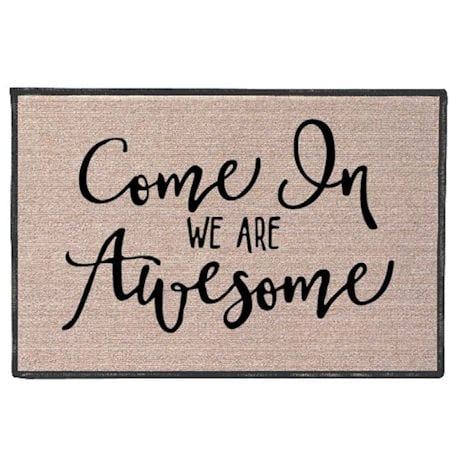 Come In We Are Awesome Doormat